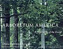 Arboretum America: A Philosophy Of The Forest by Diana Beresford-kroeger