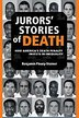 Jurors' Stories of Death: How America's Death Penalty Invests in Inequality by Benjamin Dov Fleury-Steiner