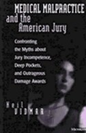 Medical Malpractice and the American Jury: Confronting the Myths about Jury Incompetence, Deep…