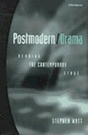 Postmodern/Drama: Reading the Contemporary Stage
