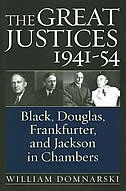 The Great Justices, 1941-54: Black, Douglas, Frankfurter, and Jackson in Chambers