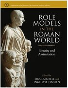 Role Models in the Roman World: Identity and Assimilation