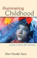 Illuminating Childhood: Portraits in Fiction, Film, and Drama