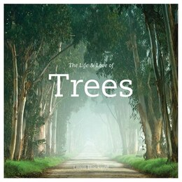Book The Life & Love of Trees by Lewis Blackwell