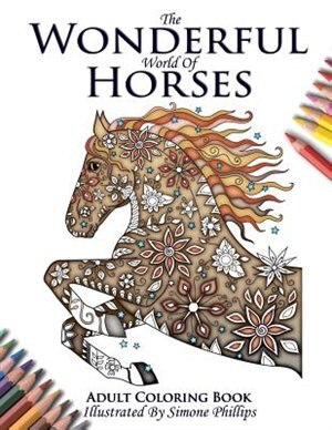 The Wonderful World of Horses - Adult Coloring / Colouring Book ...