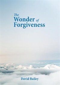 The Wonder of Forgiveness