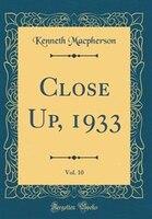 Close Up, 1933, Vol. 10 (Classic Reprint)