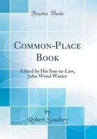 Common-Place Book: Edited by His Son-in-Law, John Wood Warter (Classic Reprint)