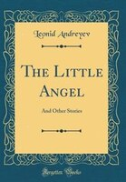The Little Angel: And Other Stories (Classic Reprint)