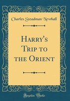 Harry's Trip to the Orient (Classic Reprint)