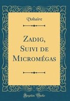 Zadig, Suivi de Micromégas (Classic Reprint)