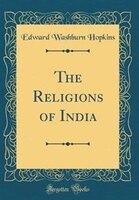 The Religions of India (Classic Reprint)