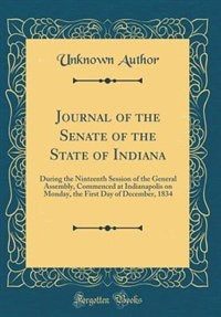 Journal of the Senate of the State of Indiana: During the Ninteenth Session of the General Assembly, Commenced at Indianapolis on Monday, the Firs by Unknown Author