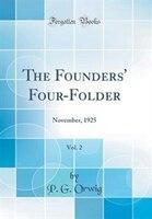The Founders' Four-Folder, Vol. 2: November, 1925 (Classic Reprint)