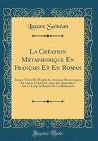 La Création Métaphorique En Français Et En Roman: Images Tirées Du Monde des Animaux Domestiques…
