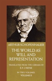The World as Will and Representation, Vol. 2