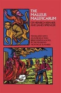 The Malleus Maleficarum of Heinrich Kramer and James Sprenger de Montague Summers