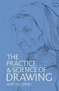 Book The Practice And Science Of Drawing by Harold Speed