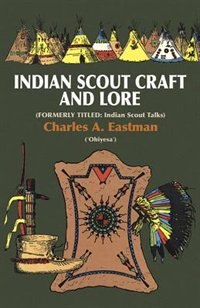 Book Indian Scout Craft And Lore by Charles A. Eastman