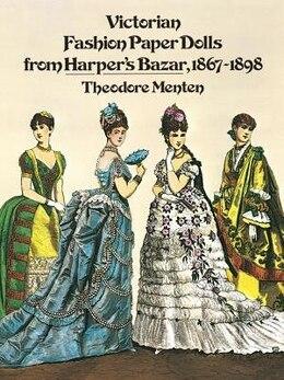 Book Victorian Fashion Paper Dolls from Harper's Bazar, 1867-1898 by Theodore Menten