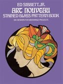 Art Nouveau Stained Glass Pattern Book by Ed Sibbett