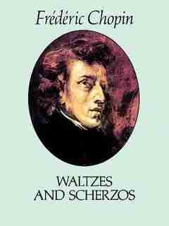 Waltzes and Scherzos by Frederic Chopin