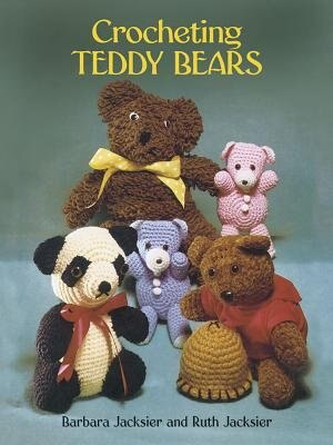 Crocheting Teddy Bears: 16 Designs For Toys by Barbara Jacksier