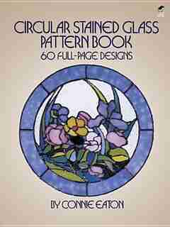 Circular Stained Glass Pattern Book: 60 Full-page Designs by Connie Eaton