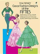 Great Fashion Designs of the Fifties Paper Dolls: 30 Haute Couture Costumes by Dior, Balenciaga and…