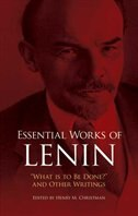 Essential Works Of Lenin: What Is to Be Done? and Other Writings