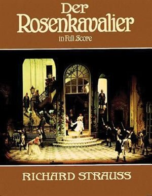 Der Rosenkavalier in Full Score by Richard Strauss