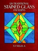 120 Traditional Stained Glass Patterns by Ed Sibbett