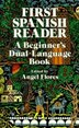 First Spanish Reader: A Beginner's Dual-Language Book by Angel Flores