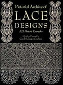 Pictorial Archive Of Lace Designs: 325 Historic Examples by Carol Belanger Grafton