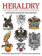 Heraldry: A Pictorial Archive for Artists and Designers