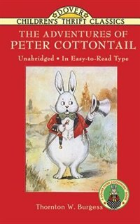 The Adventures Of Peter Cottontail by Thornton W. Burgess