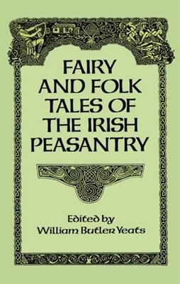 Book Fairy And Folk Tales Of The Irish Peasantry by William Butler Yeats