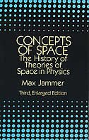 Concepts Of Space: The History of Theories of Space in Physics: Third, Enlarged Edition by Max Jammer