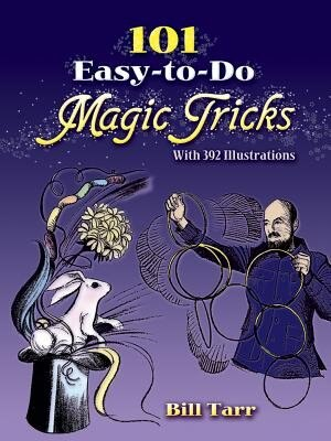 101 Easy-to-do Magic Tricks by Bill Tarr