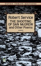 The Shooting of Dan McGrew: and Other Poems