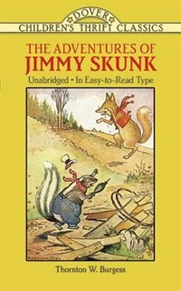 The Adventures Of Jimmy Skunk by Thornton W. Burgess