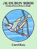 Audubon Birds Stained Glass Pattern Book by Carol Krez