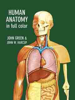 Human Anatomy In Full Color by John Green