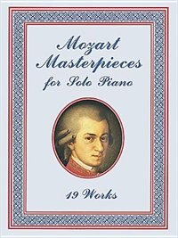 Mozart Masterpieces: 19 Works for Solo Piano
