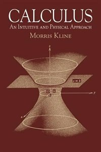 Calculus: An Intuitive and Physical Approach (Second Edition)