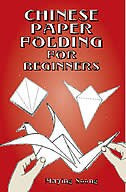 Chinese Paper Folding for Beginners by Maying Soong