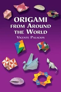 Origami From Around the World by Vicente Palacios