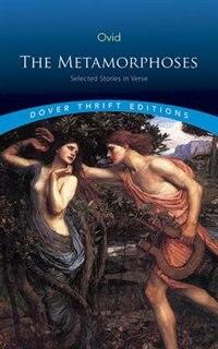 THE METAMORPHOSES: SELECTED STORIES IN VERSE