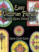 Easy Victorian Florals Stained Glass Pattern Book by Connie Clough Eaton