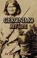 Geronimo: My Life by Geronimo